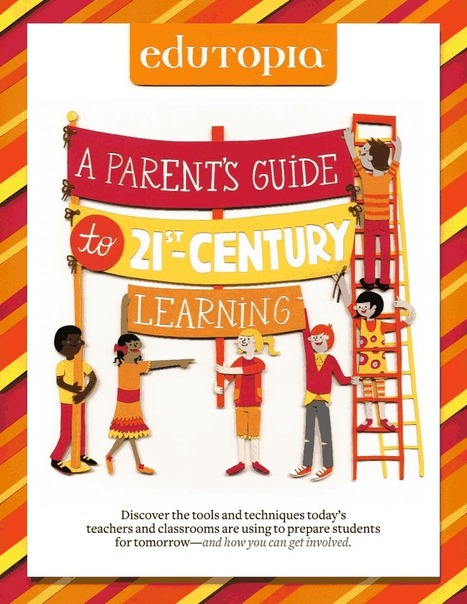 edutopia-parents-guide-21st-century-learning.pdf | Going Digital | Scoop.it