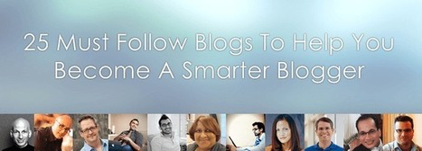 25 Top Blogs To Help You Become A Smarter Blogger | The Joys of Blogging | Scoop.it