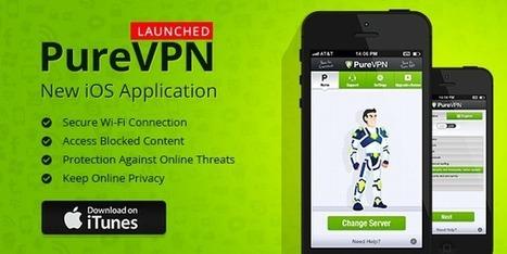 PureVPN launches iOS VPN App for Apple devices | Best VPN Services | Scoop.it