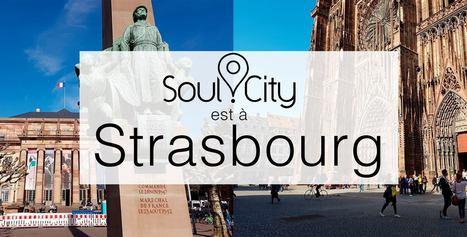 Découvrez Strasbourg autrement avec Soul City | Clicalsace | Le site www.clicalsace.com | Scoop.it
