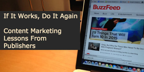 If It Works, Do It Again - Content Marketing Lessons From Publishers -   content marketing   Scoop.it