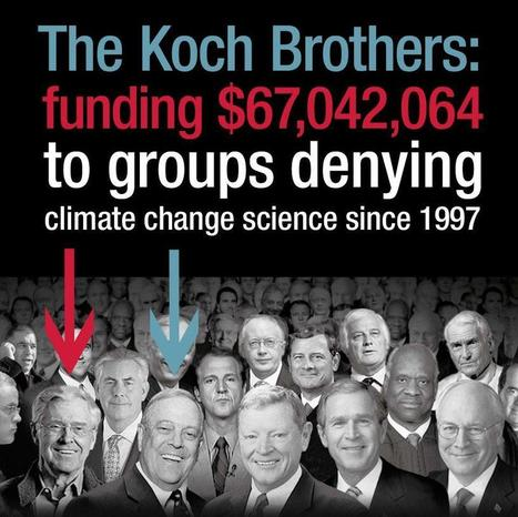 EXPOSE Koch Bros. funding $67Mil+ to groups to deny climate change - #tarsands #keystone #IdleNoMore Wis. | IDLE NO MORE WISCONSIN | Scoop.it