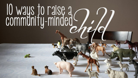 10 ways to raise a community minded childVillage Voices   The Only Child   Scoop.it