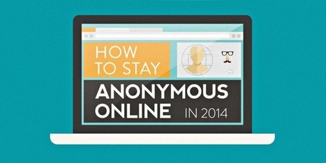 How To Stay Anonymous Online In 2014 | Vloasis sci-tech | Scoop.it