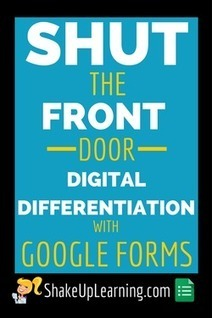 Shut the Front Door! Digital Differentiation With Google Forms | Googly | Scoop.it