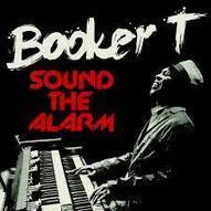 Reviews: Booker T. Jones – Sound The Alarm (Stax) | Elmore Magazine | WNMC Music | Scoop.it