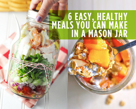 6 Easy, Healthy Meals You Can Make in a Mason Jar | Nutrition Today | Scoop.it