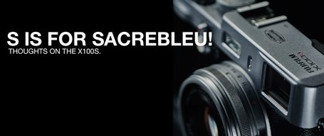 S is for Sacrebleu! | Thoughts on the X100S | Patrick La Roque | Photography Gear News | Scoop.it