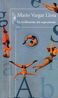 La civilización del espectáculo by Mario Vargas Llosa   World Literature Today   World Literature Forum   Scoop.it