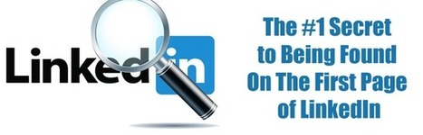 The #1 Secret to Being Found On The First Page of LinkedIn | Social Med | Scoop.it