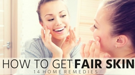 How to Get Fair Skin (14 Home Remedies) - Hira Beauty Tips | Beauty Tips | Scoop.it