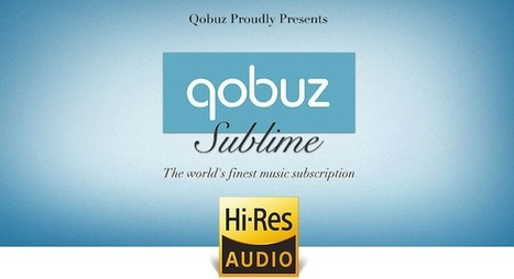 Qobuz takeover confirmed; fresh investment and expansion planned | What Hi-Fi? | Digital Business | Scoop.it