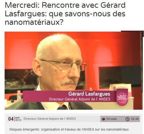 04/04/14 - Santé au travail : Rencontre avec Gérard Lasfargues : que savons-nous des nanomatériaux? | L'actualité de la sécurité sanitaire | Scoop.it