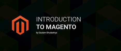 Introduction to MAGENTO - KNOWARTH | KNOWARTH Technologies | Scoop.it