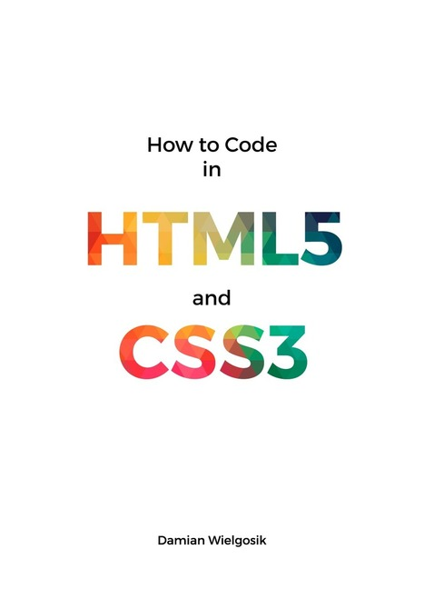 Learn How to Code in HTML5 and CSS3 | Developer web | Scoop.it