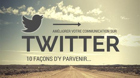 10 Façons d'améliorer votre communication sur Twitter - JCM | Best of des Médias Sociaux | Scoop.it