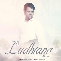Shehar Ludhiana Kamal Grewal Lyrics | Business | Scoop.it