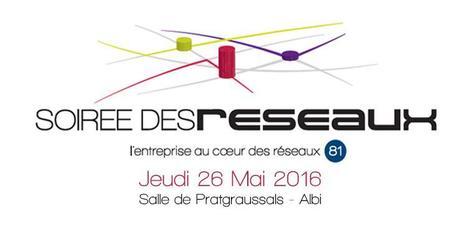 Soirée des réseaux, l'entreprise au coeur des réseaux tarnais | CCI du Tarn | Scoop.it