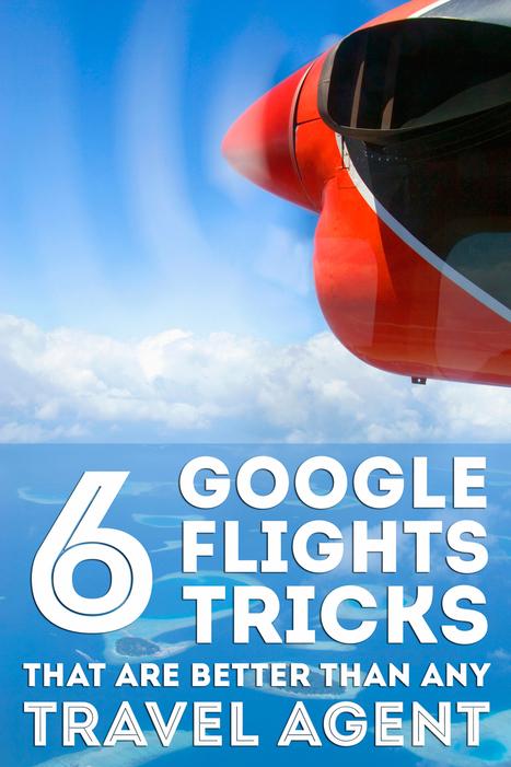6 Google Flights Tricks That Beat Any Travel Agent | Travel | Scoop.it