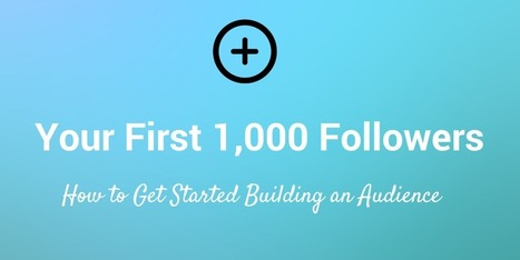 How to Get Your First 1,000 Followers on Twitter, Facebook | Digital Marketing | Scoop.it