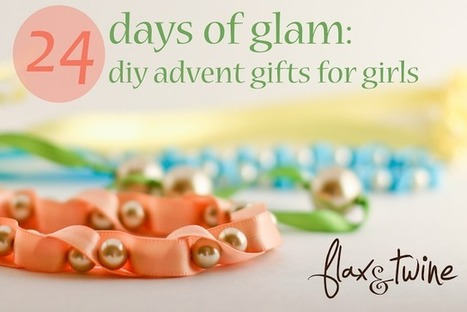 flax & twine: 24 Days of Glam: DIY Advent Gifts for Girls | For Kids | Scoop.it