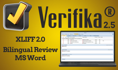 Verifika 2.5 Adds Support for Word-based Bilingual Review Files and Progressive XLIFF 2.0 (from Verifika blog) | Translator Tools | Scoop.it