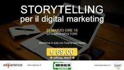 Storytelling per il digital marketing   Comunicare fa Rima con Amare   Scoop.it