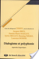 Bres J. et al. (dir.), Dialogisme et polyphonie, 2005 | Théorie du discours 2. 1980-2000 | Scoop.it