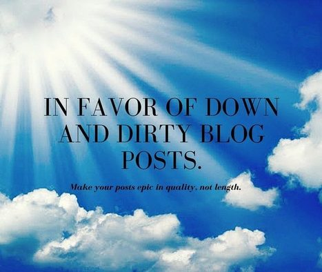 Down and Dirty Blogging Works Too | Nothing But News | Scoop.it