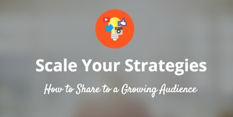 How to Scale Your Social Media Strategies for Growth | Top Social Media Tools | Scoop.it