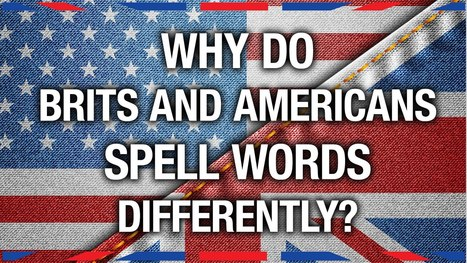 Why Brits and Americans Spell Differently - Anglophenia Ep 14 - YouTube | ESL learning and teaching | Scoop.it