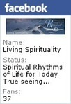 Living Spirituality: Spiritual Rhythms of Life for Today | Reflections from a Life Lived | Scoop.it