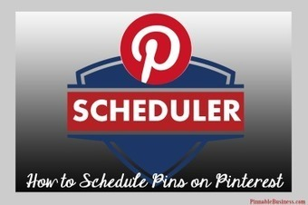 How to Schedule Pins on Pinterest | Pinterest | Scoop.it