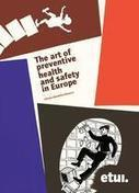 European Trade Union Institute (ETUI) - The art of preventive health and safety in Europe / Books / Publications / Home | Scoop ERGO-BET | Scoop.it