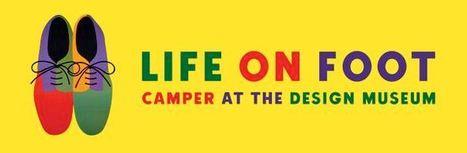 Design Museum | Camper - Life on Foot | design exhibitions | Scoop.it