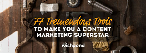77 Tremendous Tools to make you a Content Marketing Superstar in Business | Technology in Business Today | Scoop.it