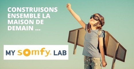 Somfy MySomfyLab: Innovation for and by the People | Somfy Press Review | Scoop.it