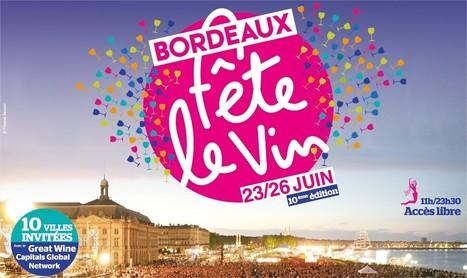 Bordeaux Fête le Vin : bilan du #BFV2016 | Etourisme.info | Oenotourisme et idées rafraichissantes | Scoop.it