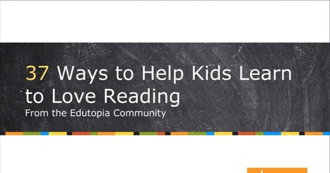 37 Ways to Help Kids Learn to Love Reading - From Edutopia Community | Technologies numériques & Education | Scoop.it