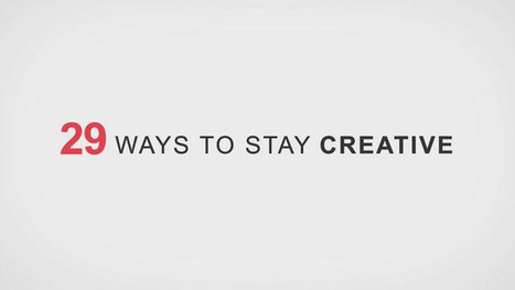 29 Ways to Stay Creative (and Be Happier) | Eudaimonia | Scoop.it