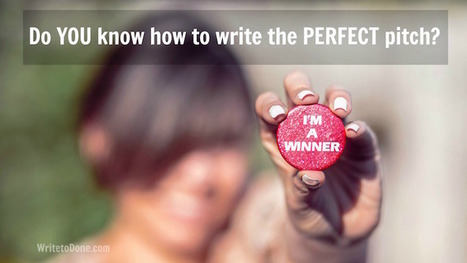 20 Hot Tips On How To Write the Perfect Pitch | Pitch it! | Scoop.it