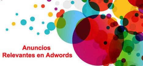 Cómo redactar anuncios relevantes en Adwords   Community Manager   Scoop.it