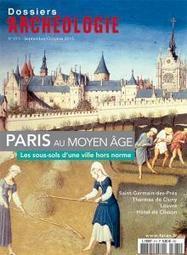 Dossiers d'archéologie : Paris au moyen Age - Histoire pour Tous | archéologie | Scoop.it