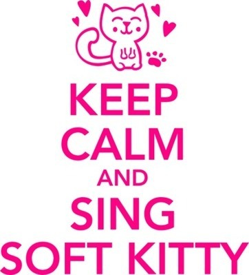 Keep calm and sing soft kitty - Quotations  Ideas - Funny Ideas - Design Ideas |HICustom | Hicustomworld | Scoop.it