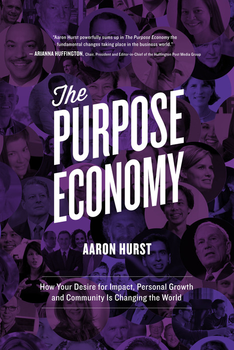 The Purpose Economy: How Your Desire for Impact, Personal Growth and Community Is Changing the World | Dare Care Share | Scoop.it