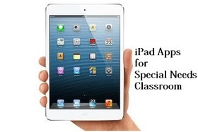 Webinar: iPad Apps for the Special Needs Classroom - EdTechReview | Edtech PK-12 | Scoop.it