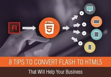 8 Tips To Convert Flash To HTML5 That Will Help Your Business | De todo un Poco | Scoop.it