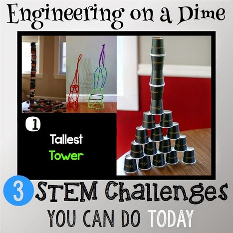 Engineering on a Dime: 3 STEM Challenges You Can Do Today - Minds in Bloom | Educational Apps Sites | Scoop.it