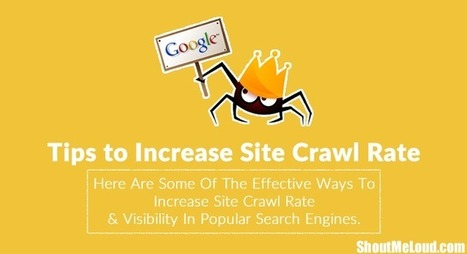 12 Solid Tips to Increase Google Crawl Rate Of Your Website | Economics-Business-Technology | Scoop.it