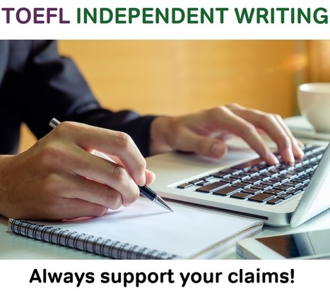 TOEFL Independent Writing Tips: Support Your Claims - Magoosh TOEFL Blog | Favorite ELT Sites for Teachers | Scoop.it